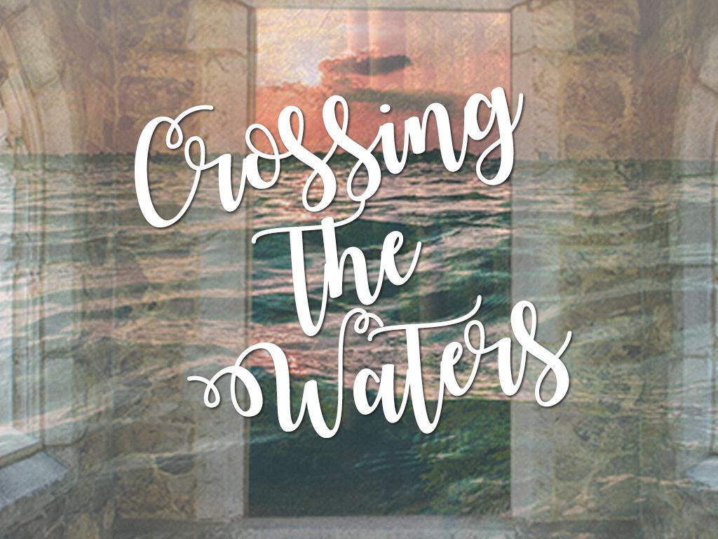 Crossingthewatersclass