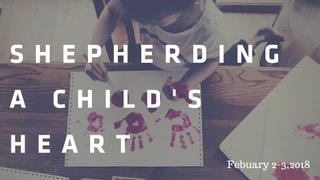 Copy of shepherding a child heart  2