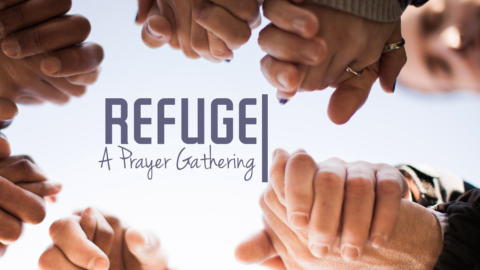 Refuge prayer gathering pco