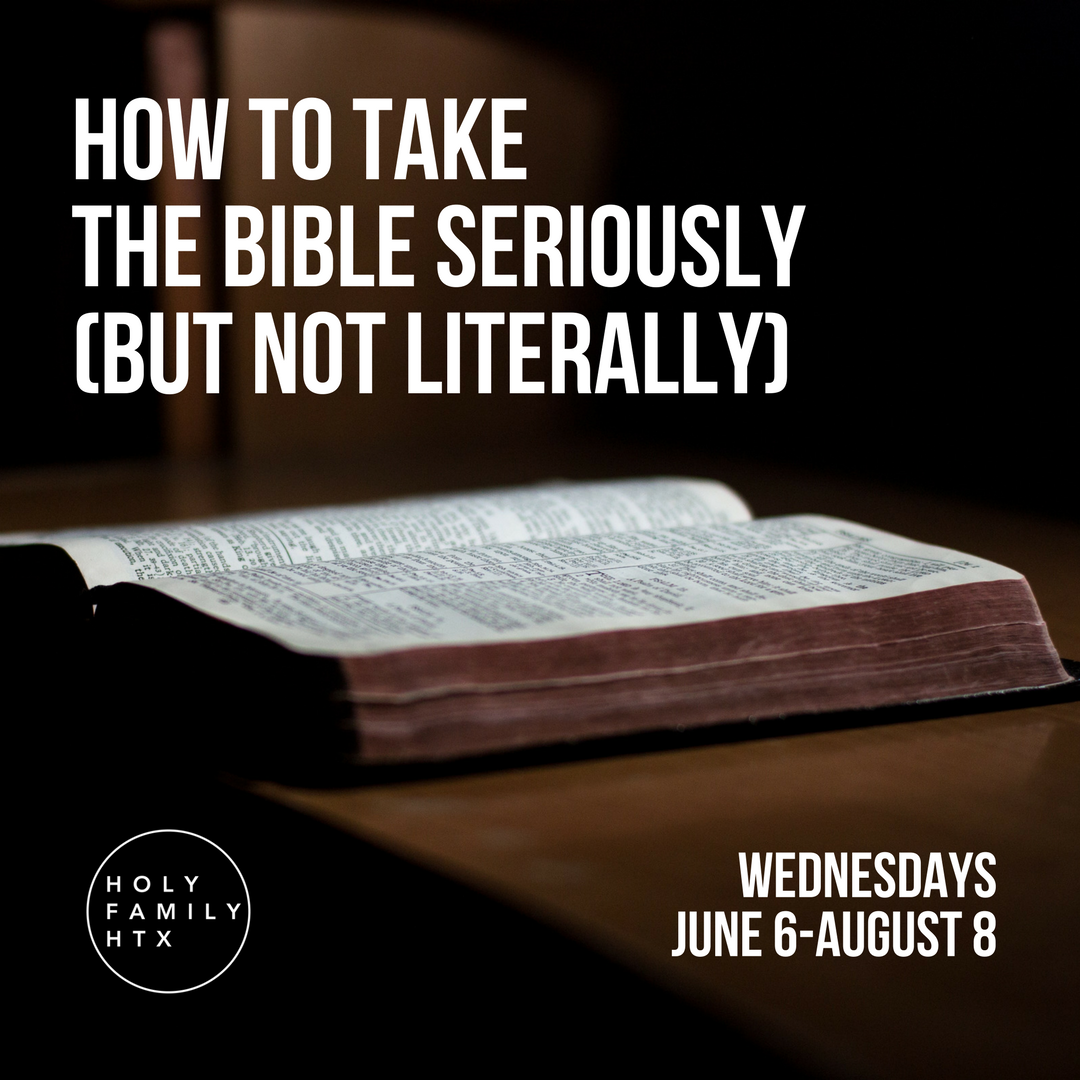 How to take the bible seriously  but not literally