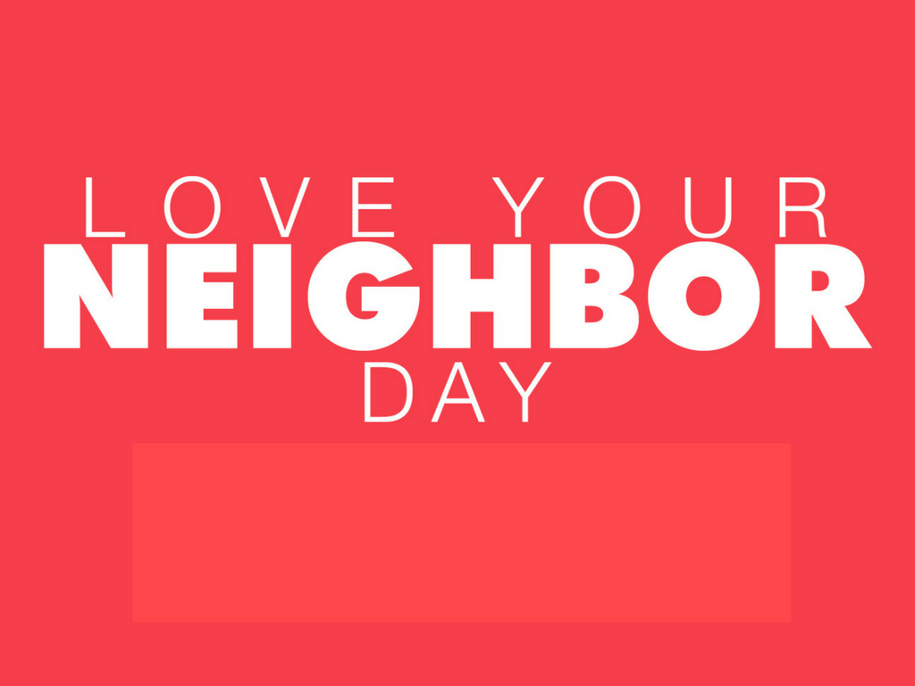 Love your neighbor day