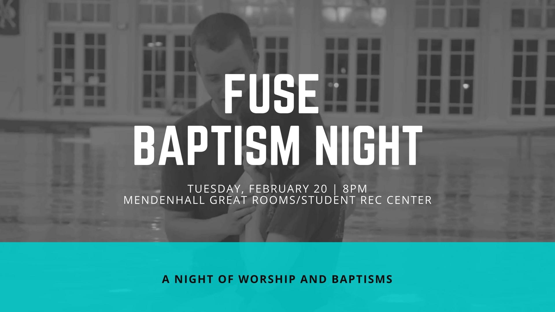 Fuse baptisms