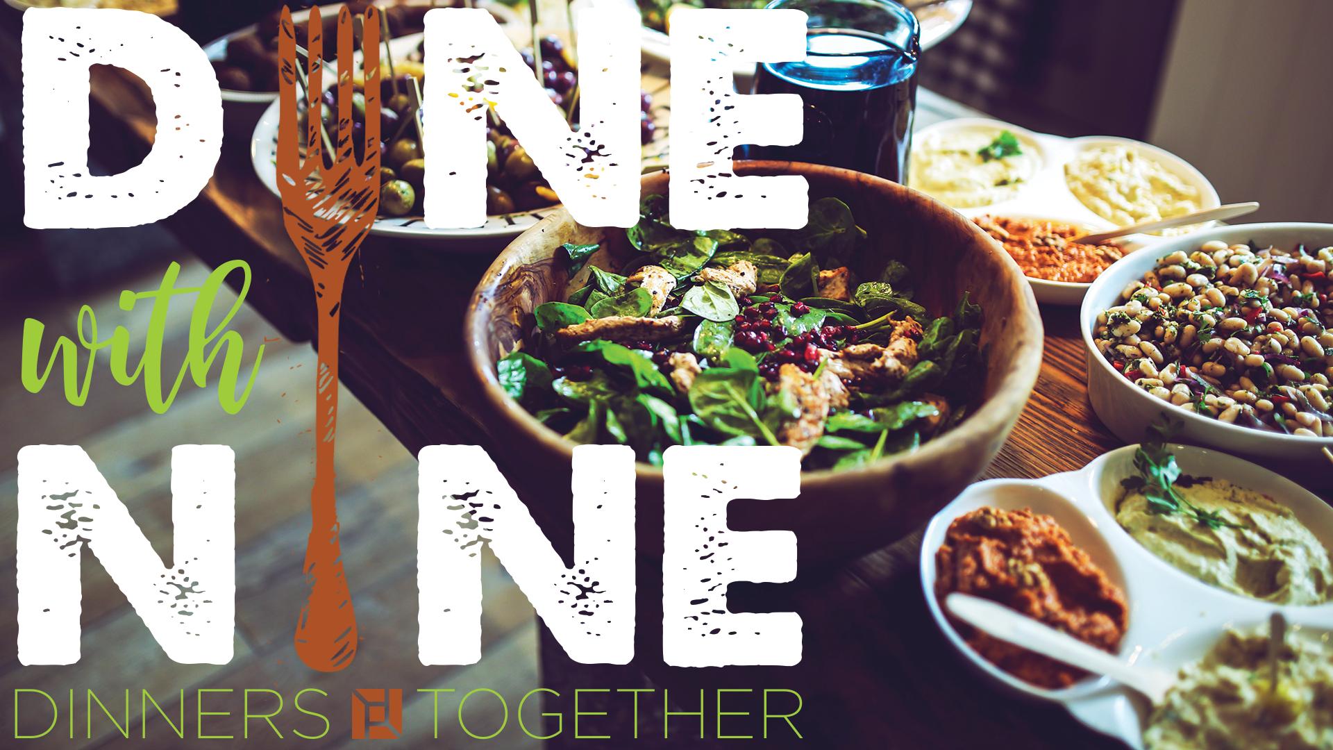 Dine with nine