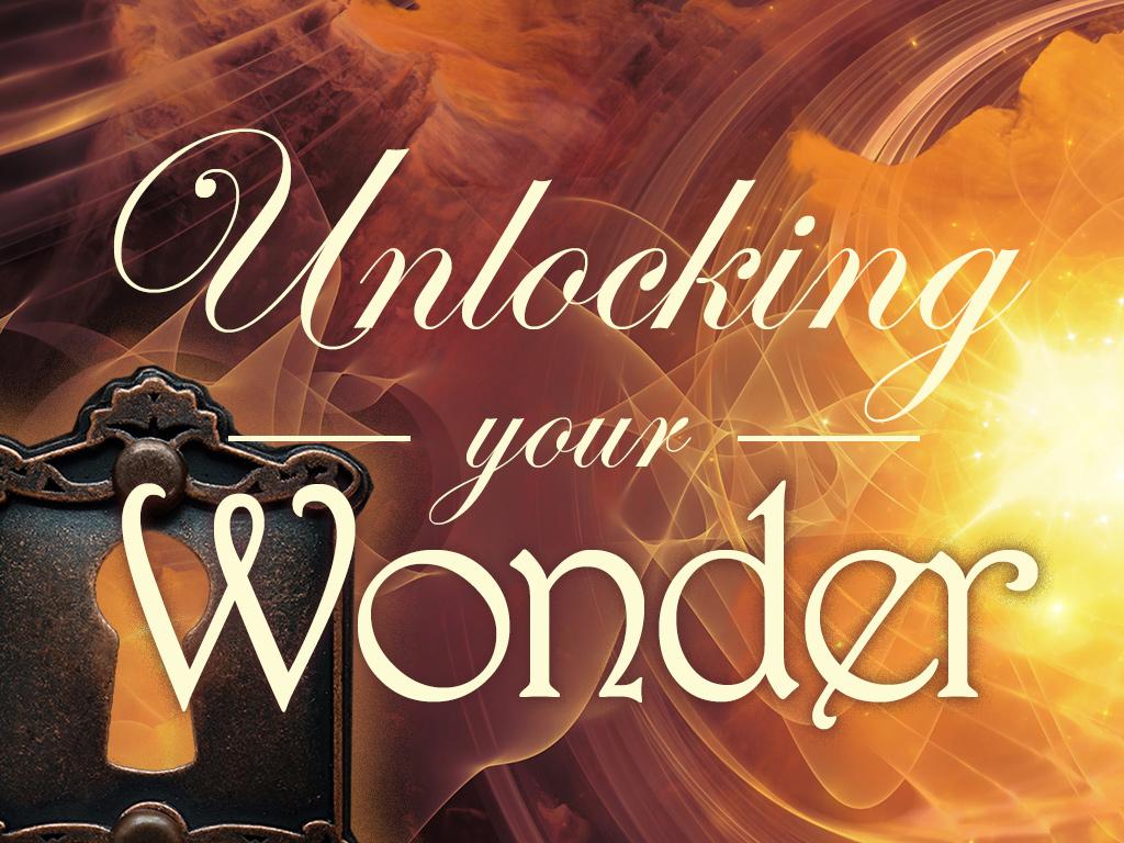 Unlocking your wonder 1024