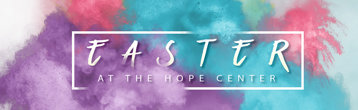 Easter at the hope center event listing