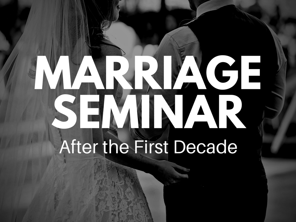 Marriage seminar   after the first decade  1024 x 768  pco registration