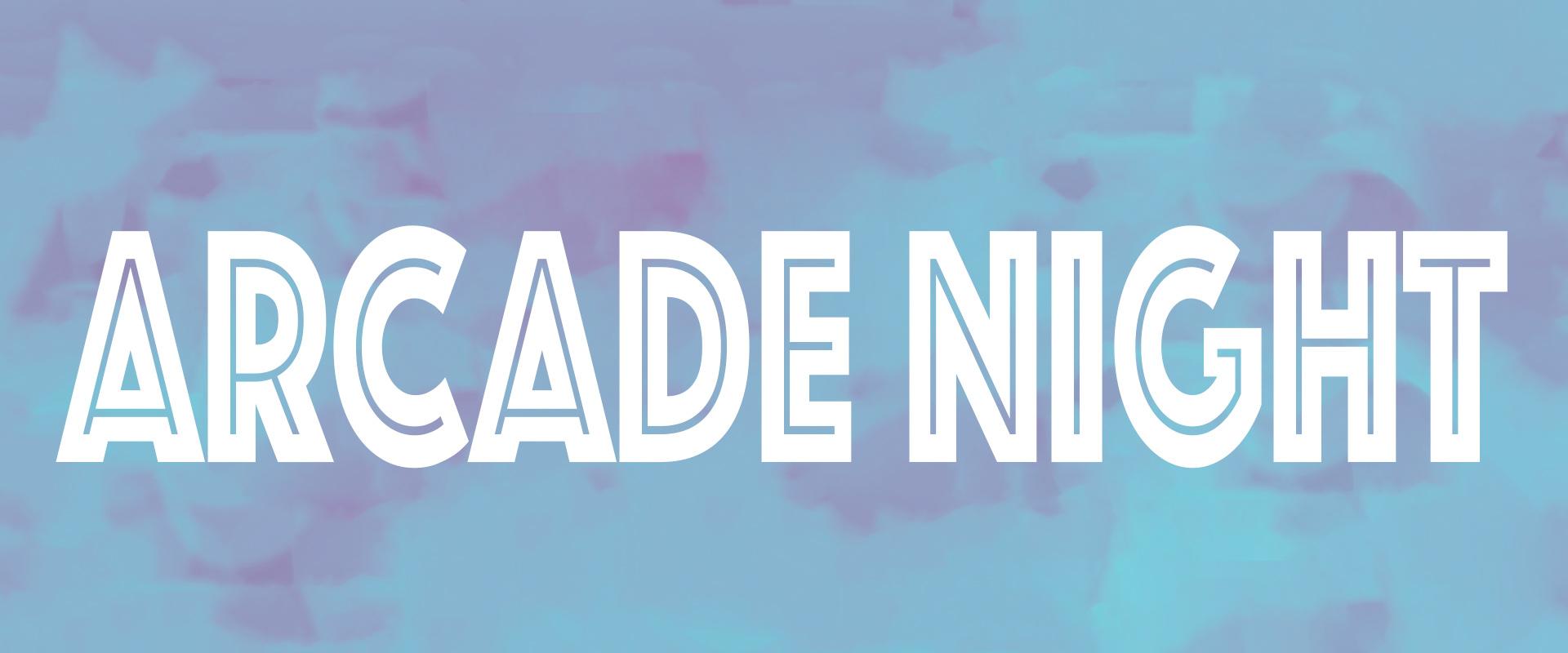 Arcade night