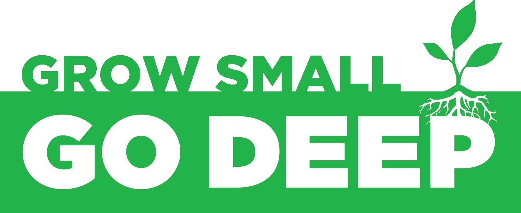 Grow small go deep logo