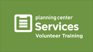 Planning center services volunteer training
