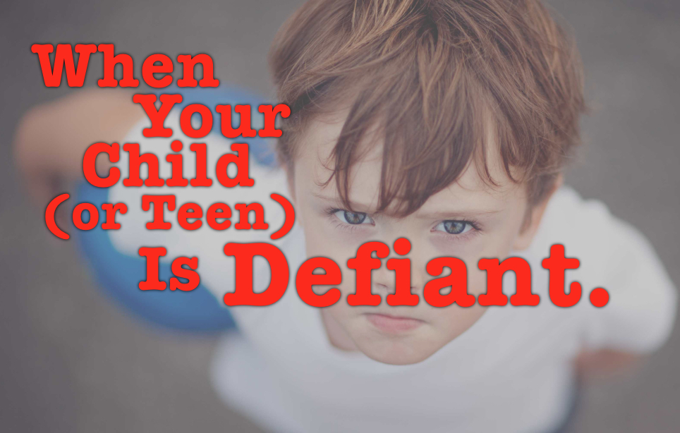When your child is defiant