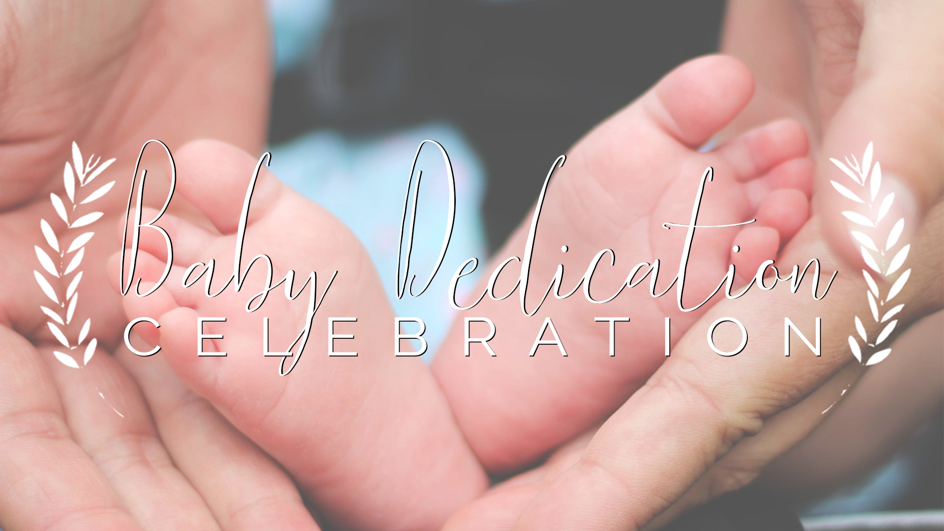 Baby dedication   new 1920x1080
