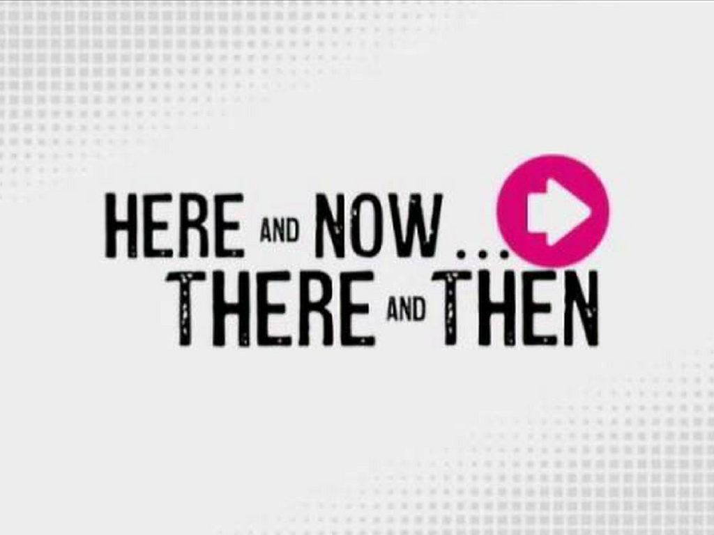 Here and now presentation