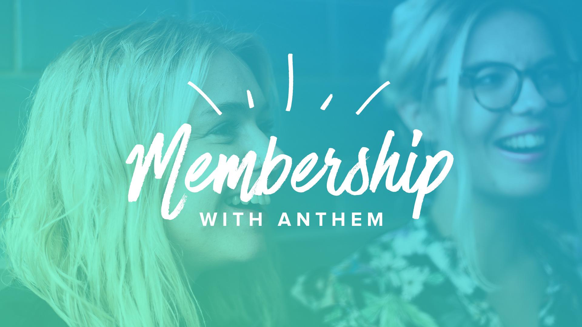 Anthem membership