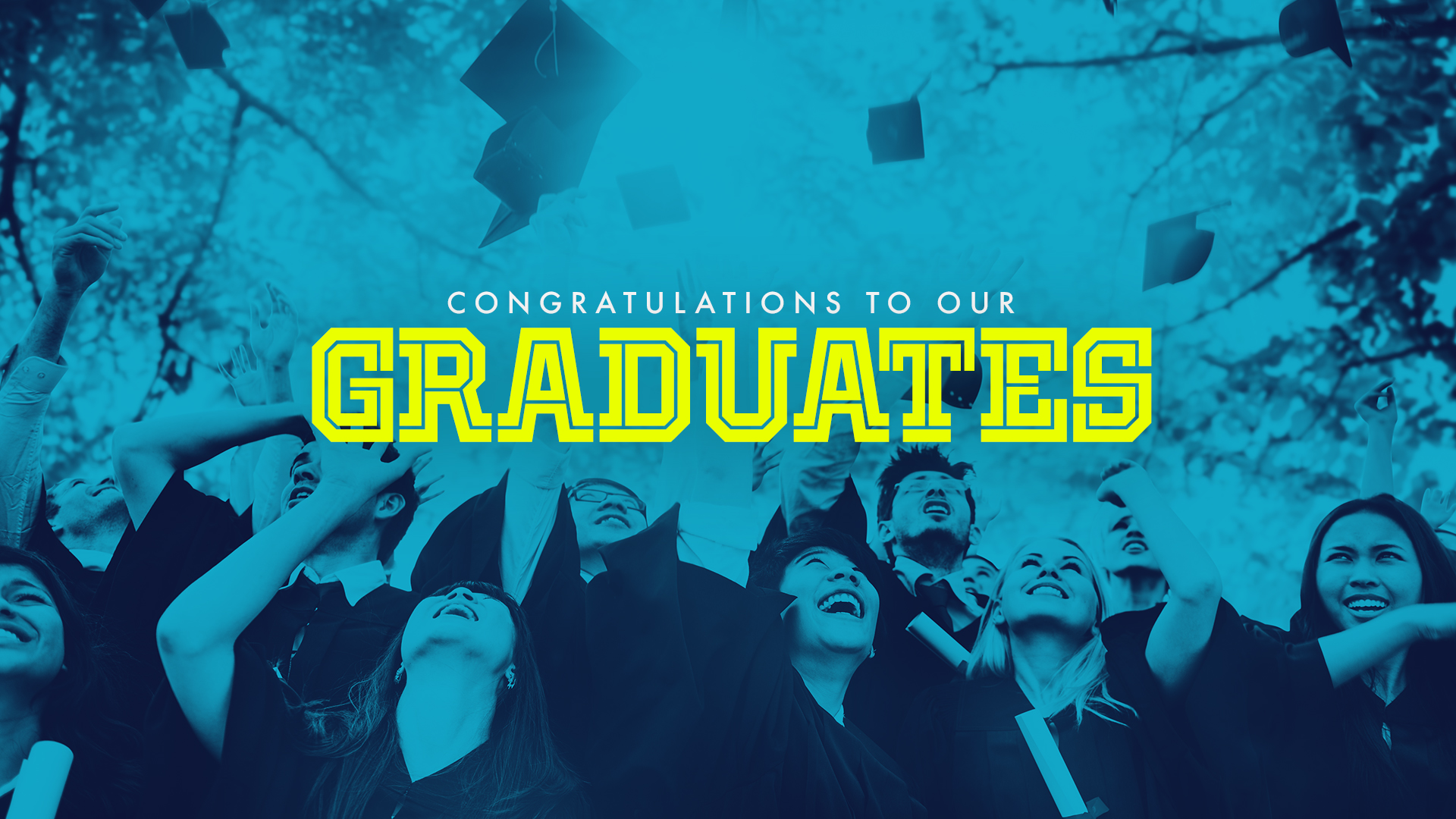 Congratulations to our graduates title 1 wide 16x9