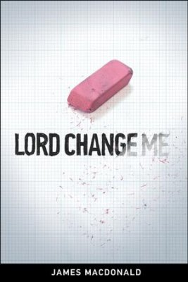 Lord change me