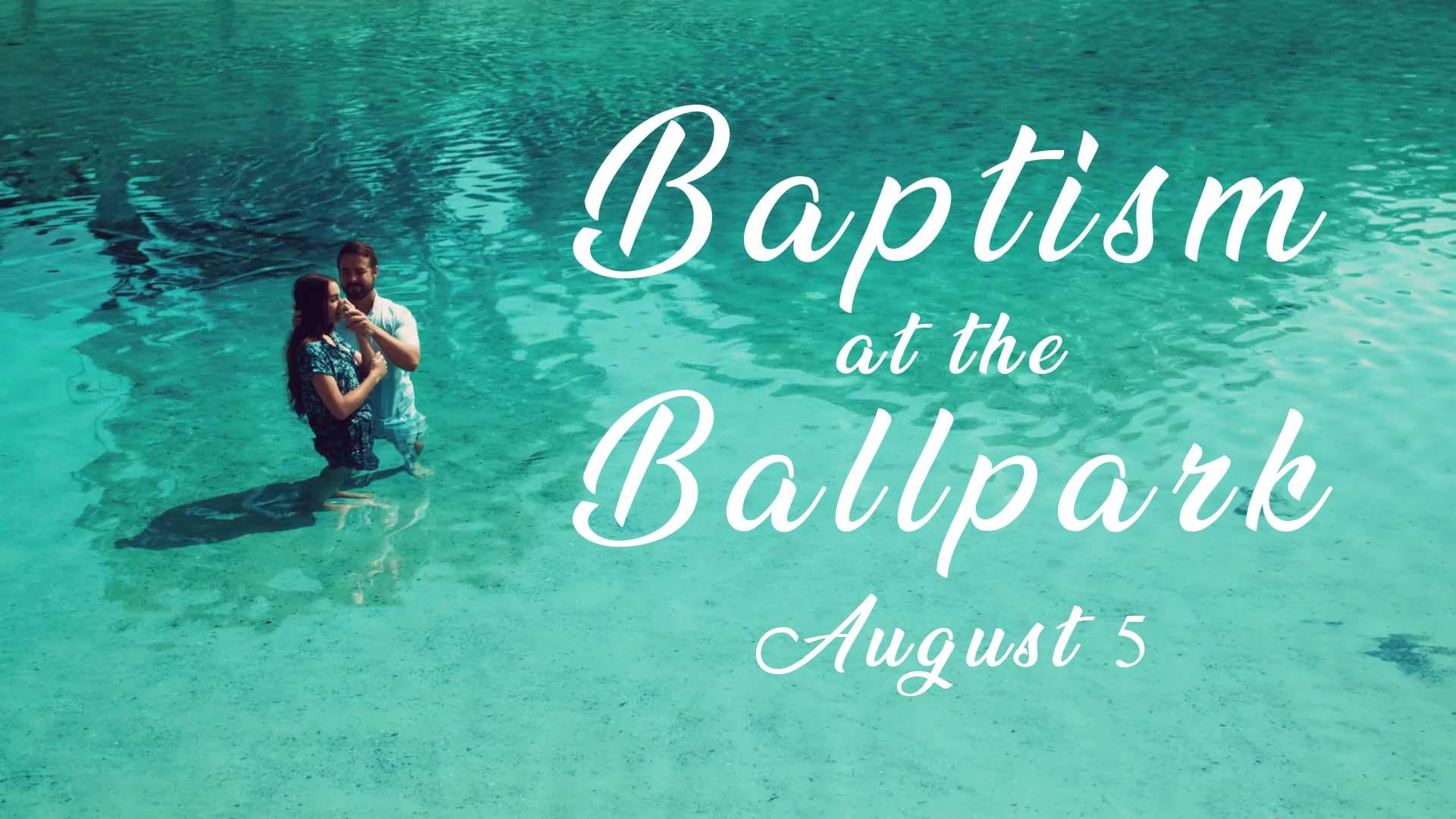 Baptism ballpark