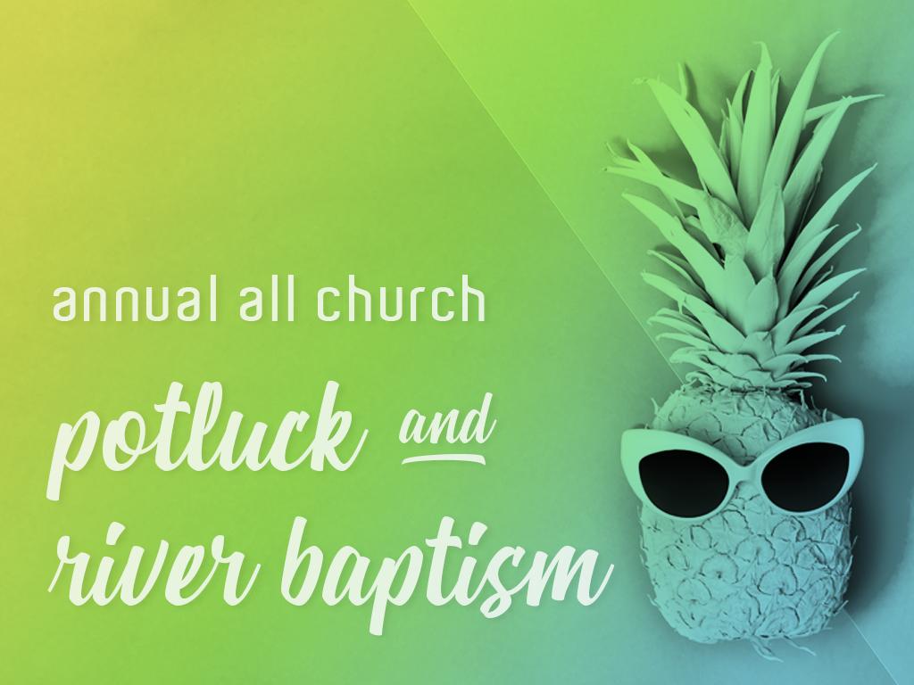 Potluck   river baptism 2018 event