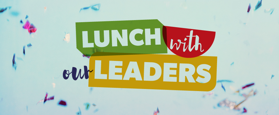 Lunch with our leaders roller