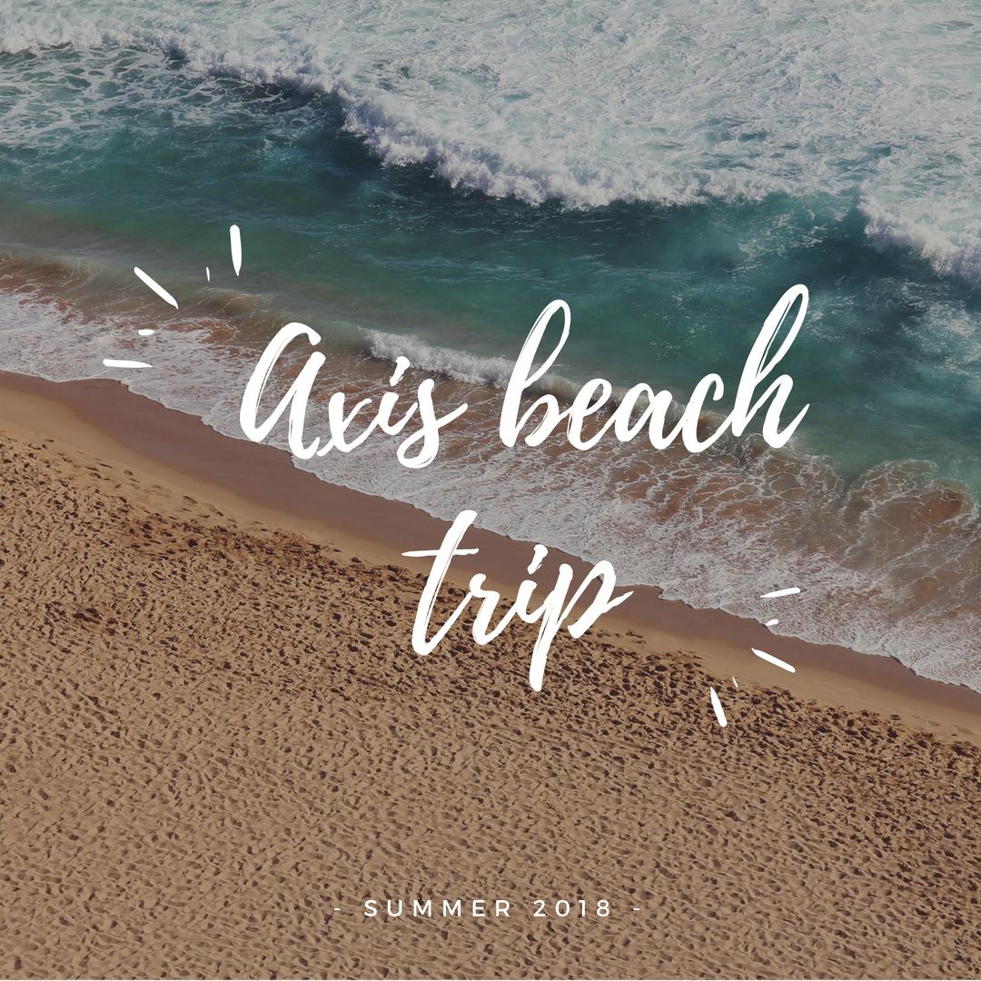 Axis beach trip