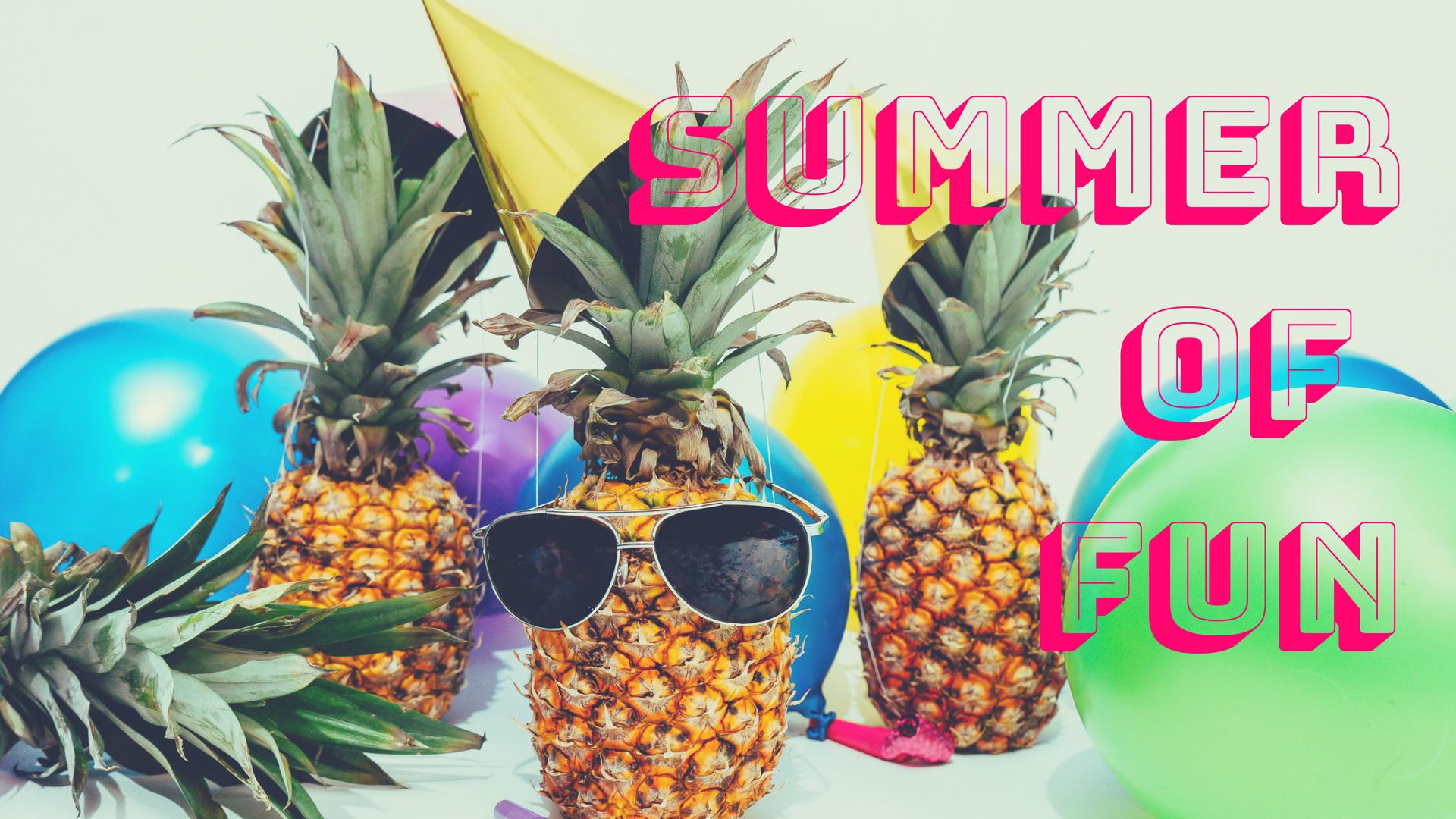Summer of fun  1