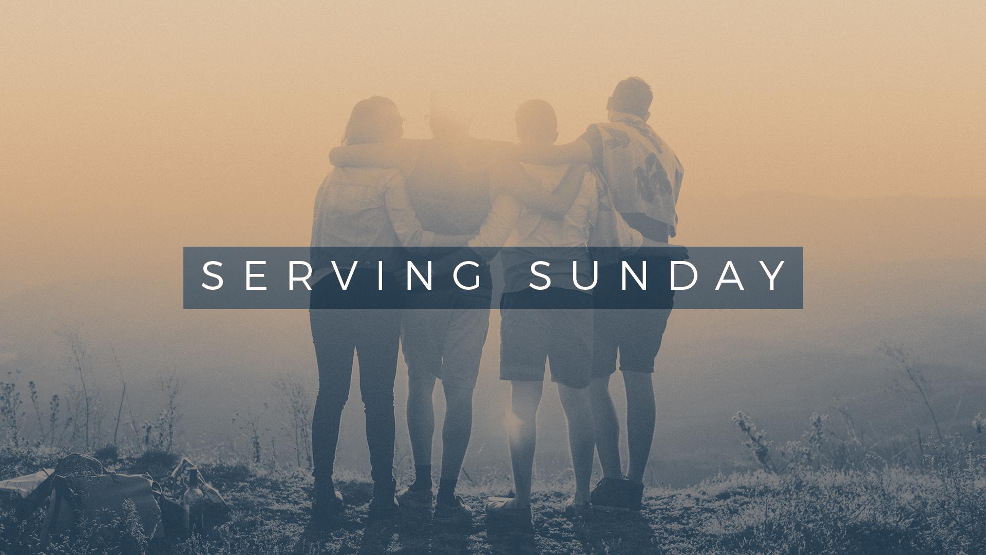 Serving sunday