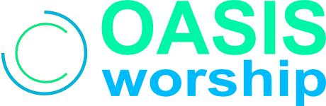 Oasis worship
