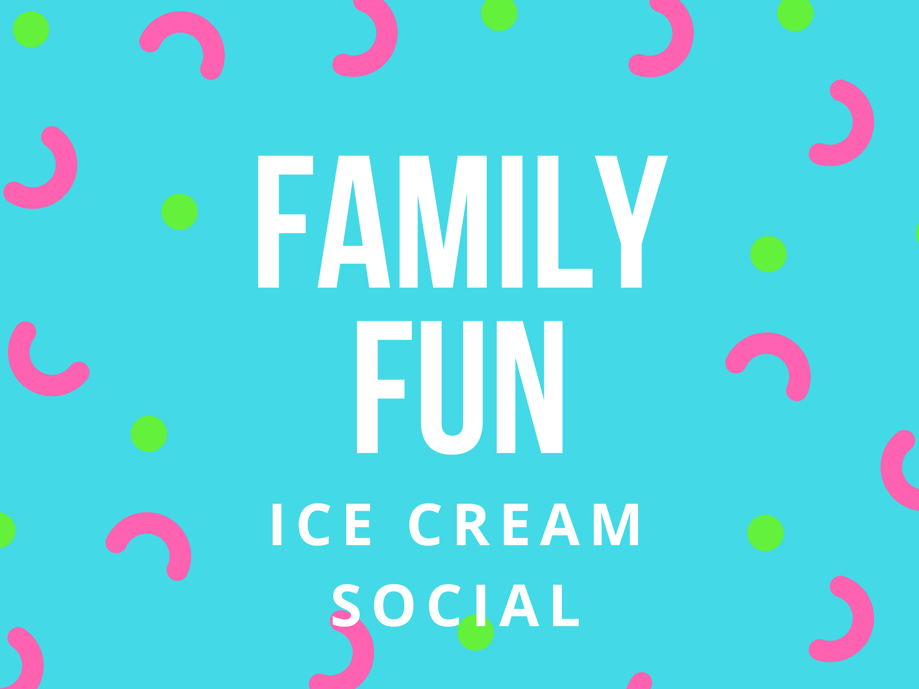 Copy of family fun editable graphic   screen  1 ice cream social