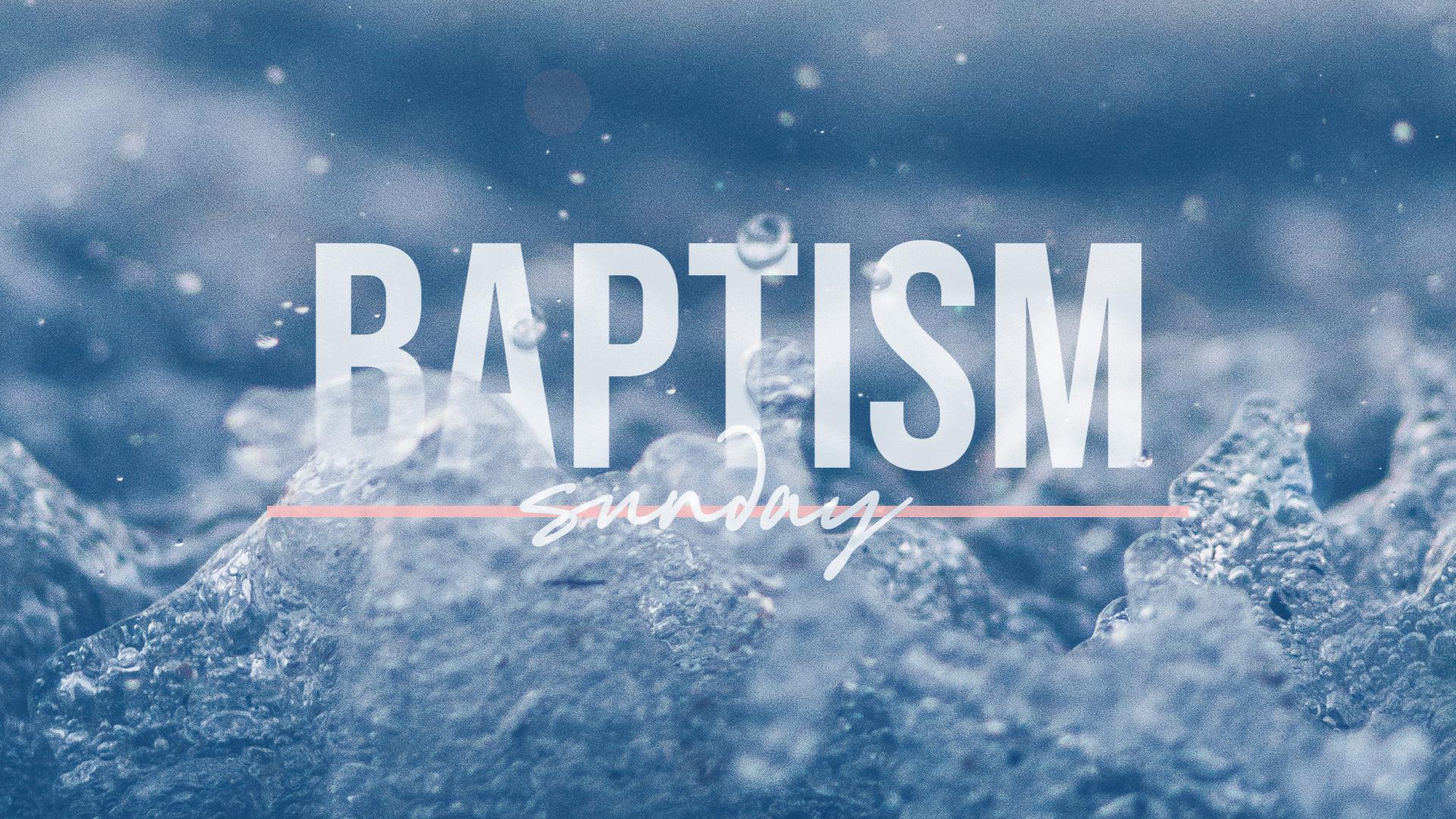 Baptism sunday title slide.july 2018