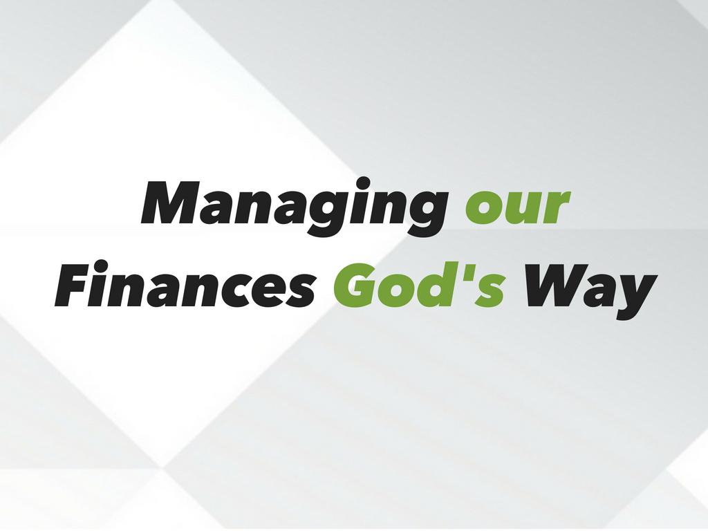 Managing our finances god s way