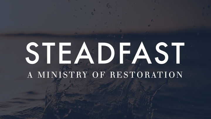 Steadfast - A Ministry of Restoration logo image