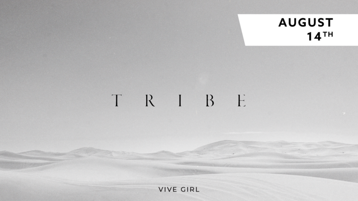 VIVE Girl -  TRIBE - August 14th logo image