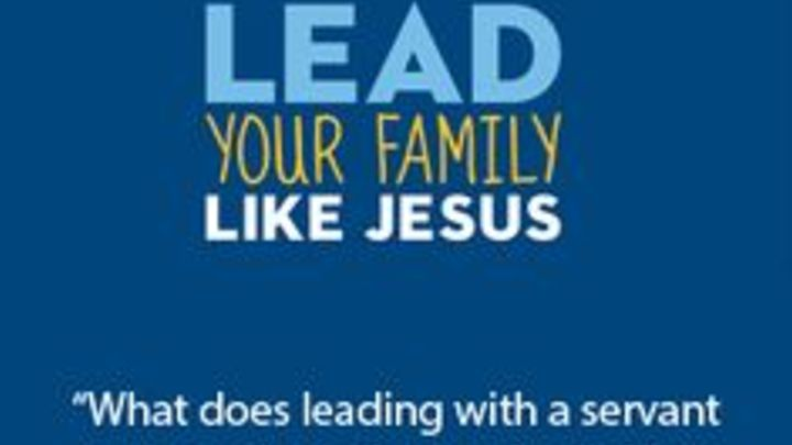 Medium lead your family like jesus