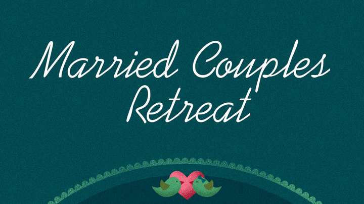 Married Couples Retreat - WAIT LIST ONLY logo image