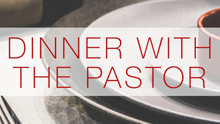 Dinner with the Pastor  - August 21 logo image