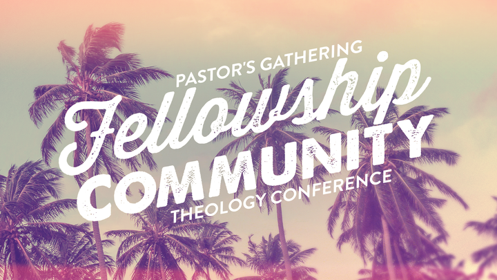 Fellowship Community Pastor's Gathering and Theology Conference logo image