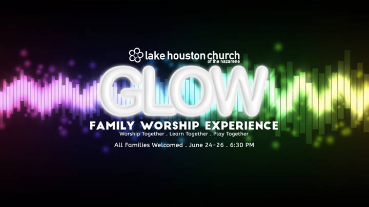 GLOW: Family Worship Experience: FWX (Online Registration Closed! Walk-Ins Welcome!) logo image