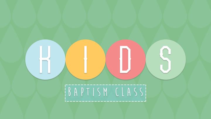 Kids Baptism Class - July 2019 logo image
