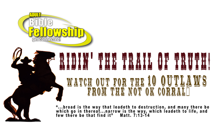 Adult Bible Fellowship : CURRENT SERIES : RIDIN' THE TRAIL OF TRUTH! logo image