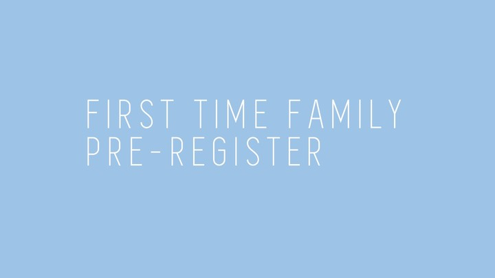 First Time Family Pre-Register logo image
