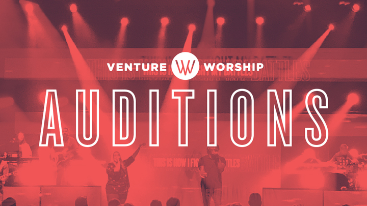 Venture Worship Open Auditions - Hattiesburg - Venture Church