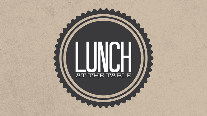Lunch @ The Table - August 2019 logo image