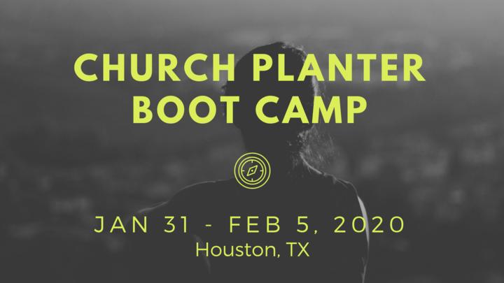6 Day Church Planter Bootcamp - Houston, Texas - Jan 31 - Feb 5, 2020 logo image