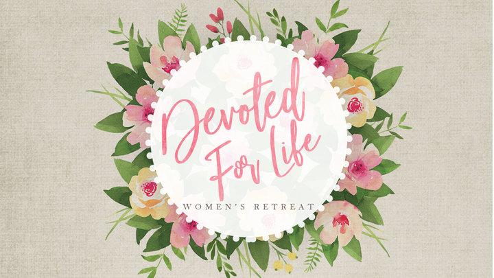 Women's Retreat: Devoted for Life logo image