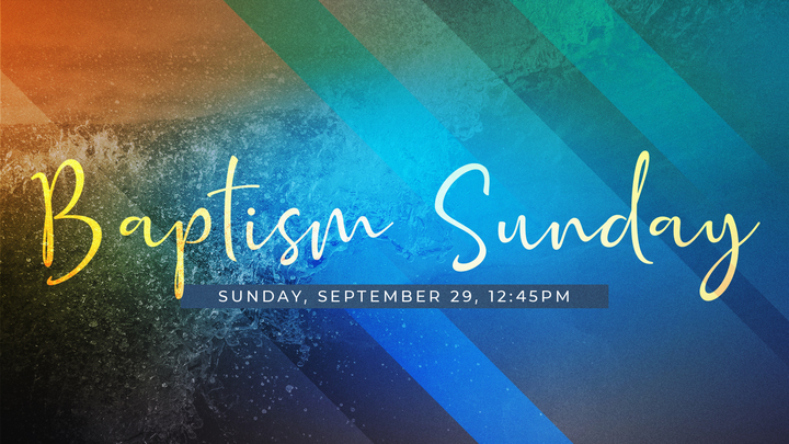 Baptism   ||  Sunday,  September 29  ||   12:45pm logo image