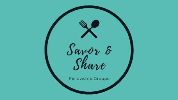 Savor & Share Women's Fellowship Groups (August - October) logo image