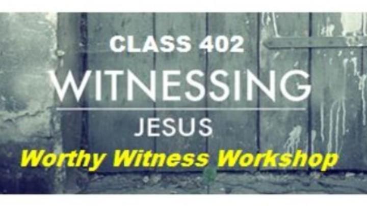 CLASS 402 - Worthy Witness Workshop@TBC logo image
