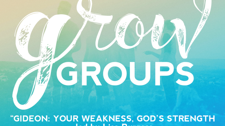 Grow Group: Gideon: Your Weakness, God's Strength logo image