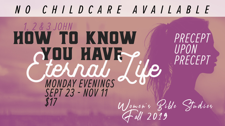 How To Know You Have Eternal Life - Monday Women's Precepts Study logo image
