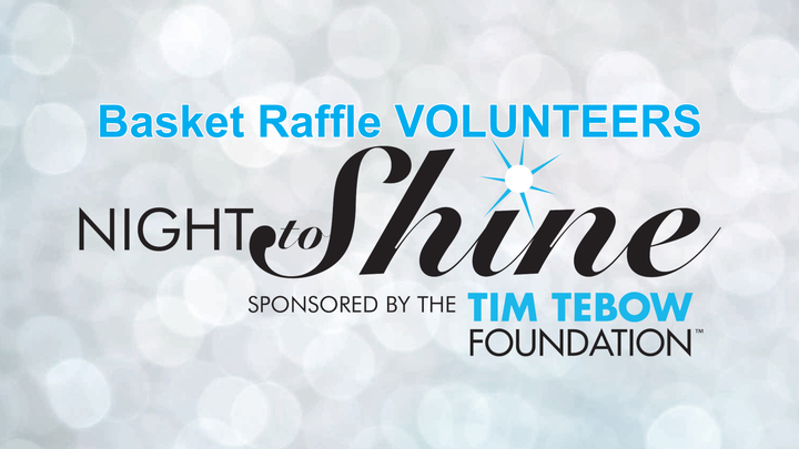 BASKET RAFFLE VOLUNTEERS - Night to Shine logo image