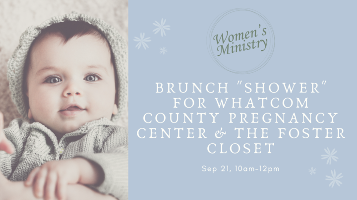 """Women's Ministry Brunch """"Shower"""" for Whatcom County Pregnancy Center and The Foster Closet. logo image"""